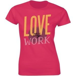 Love My Work -I Work For Myself Funny T-shirt